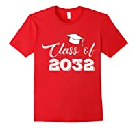 Class Of 2032 Grow With Me Funny Gift Back To School Shirts Red