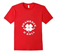Shamrock And Roll Funny Saint Patricks Day T Shirt Red