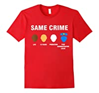 Same Crime Life 15 Years Probation Paid Administrative Leave Shirts Red