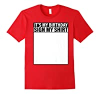 It's My Birthday Sign My Funny Shirts Red