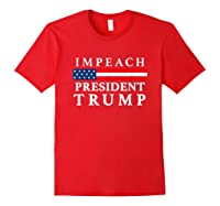 Impeach President Trump T Shirt Red