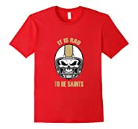 Saints Rad To Be Nola New Orleans Football Fan Shirts Red