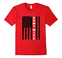 Proud Army Wife Military Wife Veteran S Day Gift Idea T Shirt Red