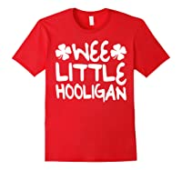 Wee Little Hooligan T Shirt Saint Patrick Day Gift Shirt Red