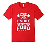 Funny Gift T Shirt Don T Be Eye Candy Be Soul Food Tank Top Red