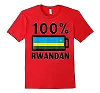 Rwanda Flag T-shirt   100% Rwandan Battery Power Tee Red