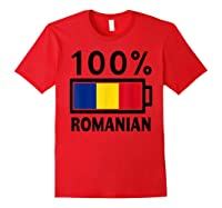 Romania Flag T Shirt 100 Romanian Battery Power Tee Red