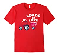Loads Of Love Valentine S Day Tractor Cute T Shirt Red