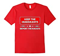 Keep The Immigrants Deport The Racists Unisex Shirts Red