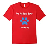 Anti Trump Dog Hates Trump Funny Love Dogs Impeach Paw Print T Shirt Red