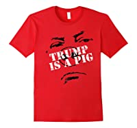 Funny Hate Trump Is A Pig Face Anti Trump Impeach The Pig Premium T Shirt Red