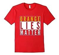 Orange Lies Matter Anti Trump Activist Protest Impeach Premium T Shirt Red