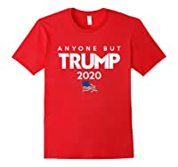 Anyone But Trump 2020 Presidential Election Impeach T Shirt Red