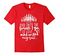 Into The Forest I Go To Lose My Mind And Find My Soul Shirt Red
