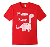 Mama Saur Dino Mom T Shirt Funny Gift For Mothers Day Red