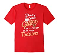 Childcare Provider Daycare Tea Coffee Lover May Your Shirts Red