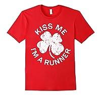 Kiss Me I M A Runner T Shirt Saint Patrick Day Gift Shirt Red