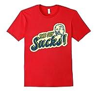 This Guy Sucks Impeach Trump 2020 Presidential Election T Shirt Red