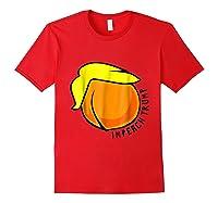 Big Fat Im Peach Design Impeach Donald Trump T Shirt Red