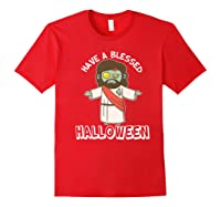 Have A Blessed Halloween Funny Zombie Jesus Halloween Shirts Red