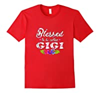 Blessed To Be Called Gigi Mother S Day Perfect Gift T Shirt Tank Top Red