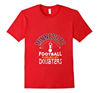 Minnesota Football Fueled By Doubters Shirts Red