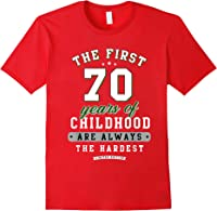 70th Birthday Funny Gift Life Begins At Age 70 Years Old T-shirt Red