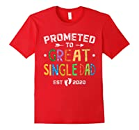 Promoted To Great Single Dad Est 2020 T Shirt Father S Day Red