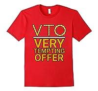 Vto Very Tempting Offer Vto Voluntary Time Off T-shirt Red