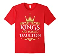 Kings Are Named Daulton Shirts Red