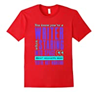 Writers Work Even Staring Into Space Humorous Author T Shirt Red