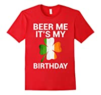 Beer Me It's My Birthday Ireland Flag Clover Gift Shirts Red