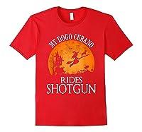 Dogo Cubano Rides Shotgun Dog Lover Halloween Party Gift T-shirt Red
