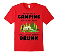 Never Take Advice From Me Funny Camping Shirts Red