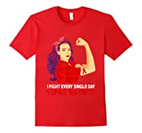 I Fight Every Single Day Sepsis Awareness Tshirt Red