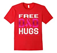 Free Dad Hugs Breast Cancer Awareness Month Gifts T Shirt Red