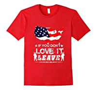 America If You Don't Love It Leave Shirts Red