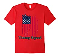 Trump Squad Pro Trump Conservative Republican Election Cycle T Shirt Red