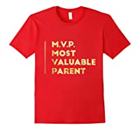 Mvp Most Valuable Parent Happy Mothers Day T Shirt Red