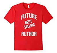 Future Best Selling Author Gift For Writer Premium T Shirt Red