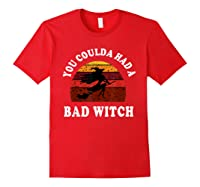 You Coulda Had A Bad Witch Vintage Custom Gift Halloween Shirts Red