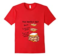 How To Make The Perfect Blt Bacon Sandwich T Shirt Red