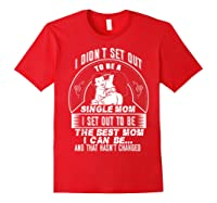 Being A Single Mom Awesome Single Mom T Shirt Red