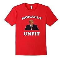 Morally Un To Be President Anti Trump Impeach Trump Premium T Shirt Red