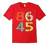 86 45 T Shirt Vintage Retro Impeach Trump Democrat 2020 Gift Red