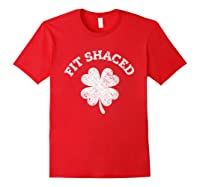 Shaced Shirt Saint Patrick Day T Shirt For Gift Idea Red
