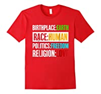 Birthplace Earth Race Human Politics Freedom Love T Shirt Red