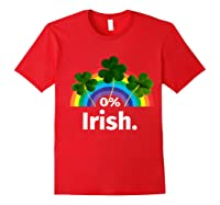 0 Zero Percent Irish St Patrick S Day Saint Patrick Shirt Red