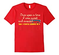 Once Upon A Time I Started Working As A Bus Driver Shirt Red