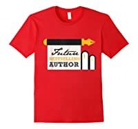 Funny Future Best Selling Author Writer Librarian Book Gift T Shirt Red